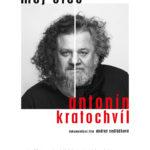 Můj otec Antonín Kratochvíl, 20.7.2020 v 19.30 h